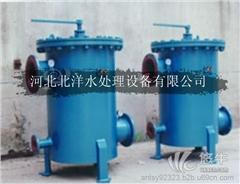 供应北洋水处理BYZD石家庄北洋滤水器价格